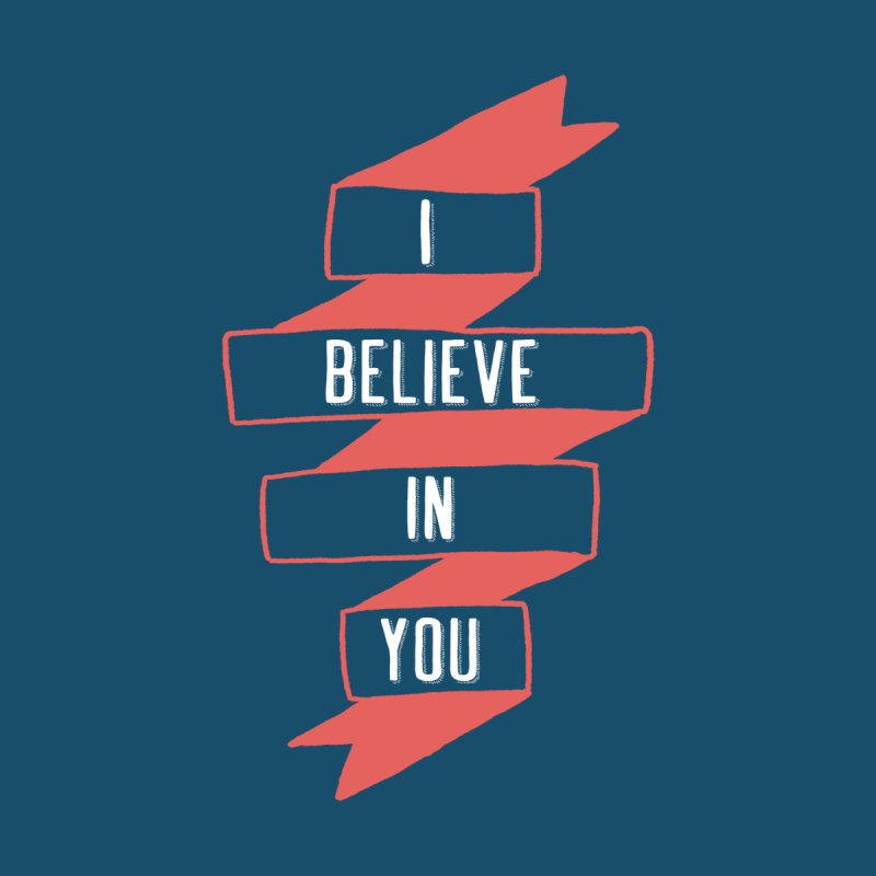 I Believe in You Women's Longsleeve T-Shirt by Hello Happiness!