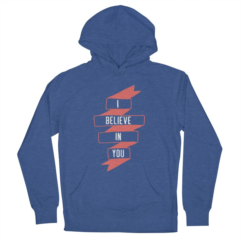I Believe in You Women's French Terry Pullover Hoody by Hello Happiness!