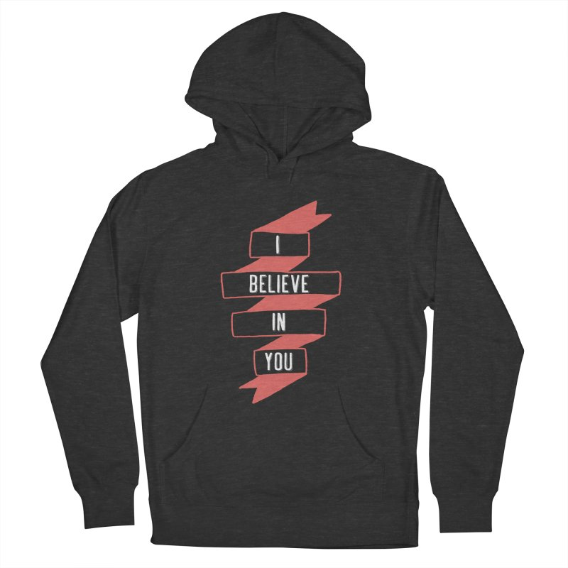 I Believe in You Men's French Terry Pullover Hoody by Hello Happiness!