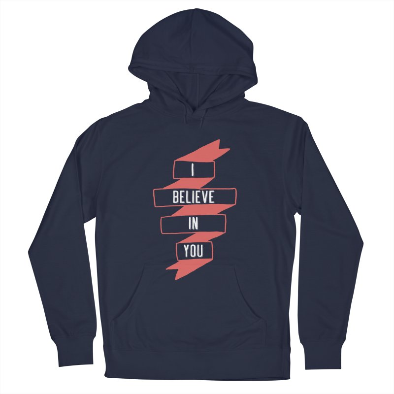 I Believe in You Men's Pullover Hoody by Hello Happiness!