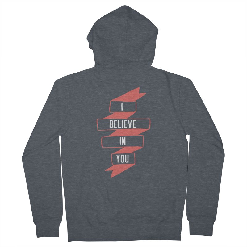 I Believe in You Men's French Terry Zip-Up Hoody by Hello Happiness!