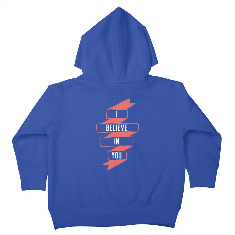 I Believe in You Kids Toddler Zip-Up Hoody by Hello Happiness!