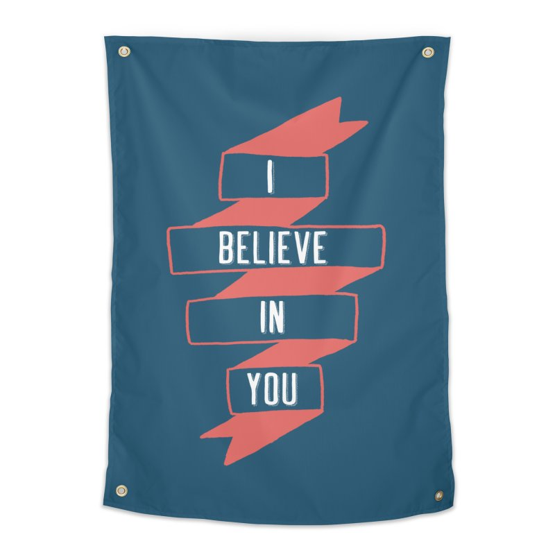 I Believe in You Home Tapestry by Hello Happiness!
