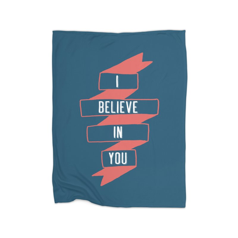 I Believe in You Home Fleece Blanket Blanket by Hello Happiness!