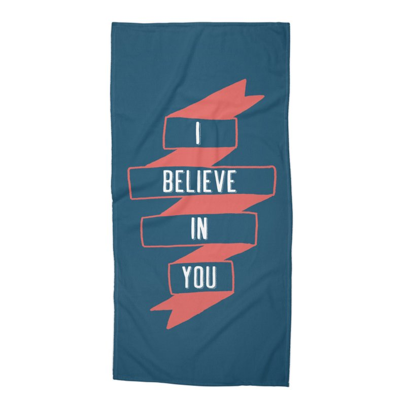 I Believe in You Accessories Beach Towel by Hello Happiness!