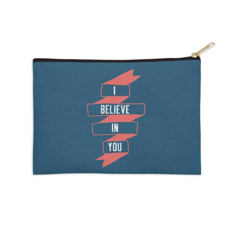 I Believe in You Accessories Zip Pouch by Hello Happiness!
