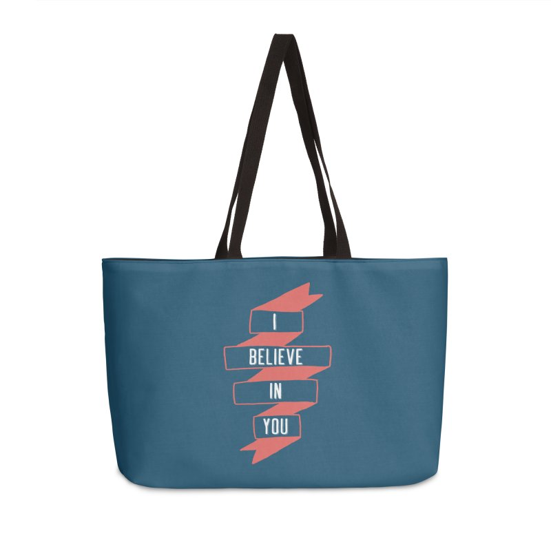 I Believe in You Accessories Weekender Bag Bag by Hello Happiness!
