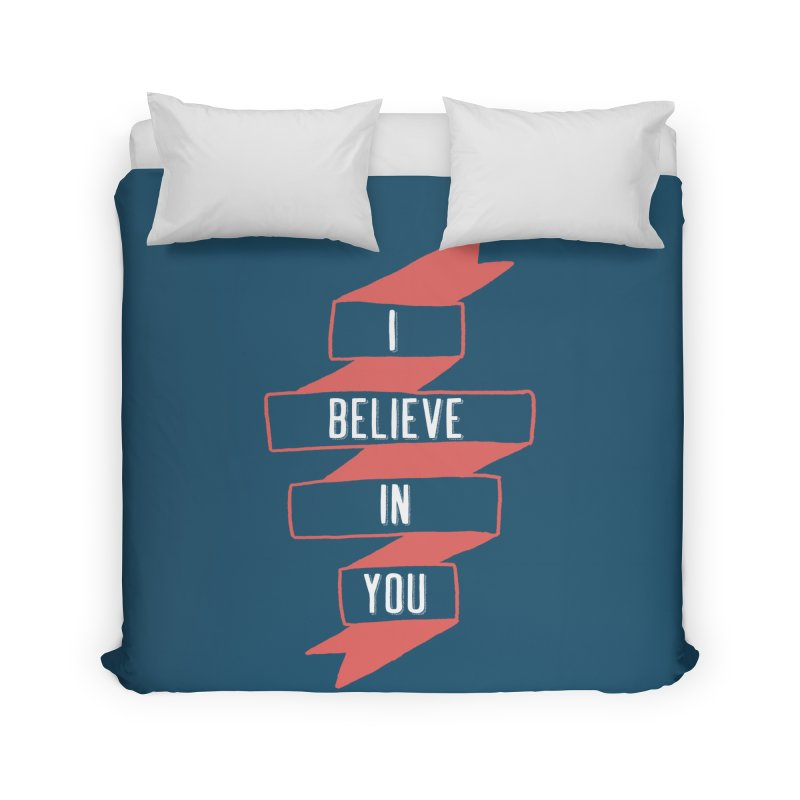 I Believe in You Home Duvet by Hello Happiness!