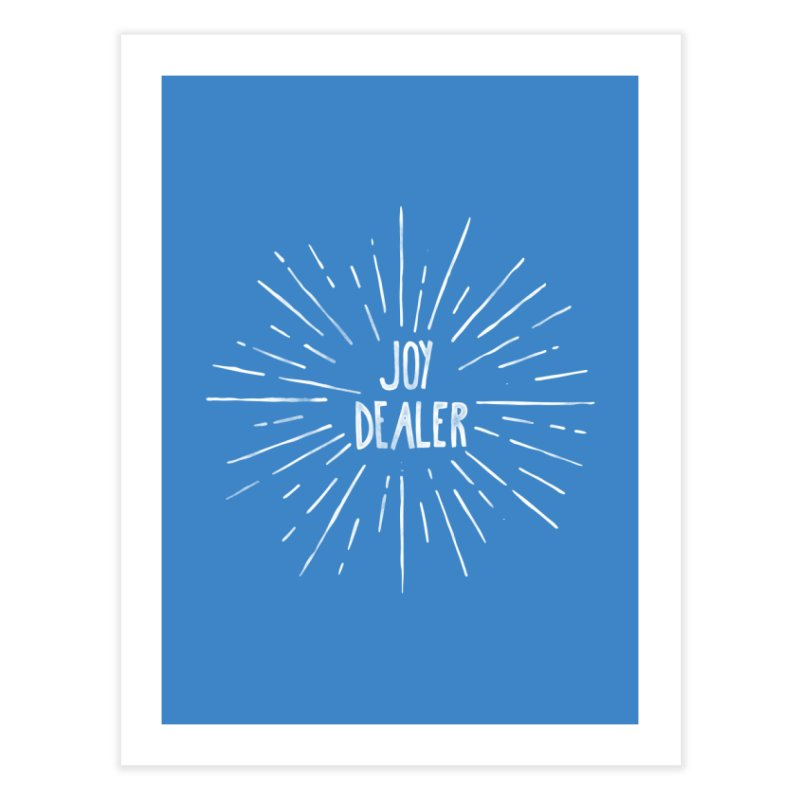 Joy Dealer Home Fine Art Print by Hello Happiness!
