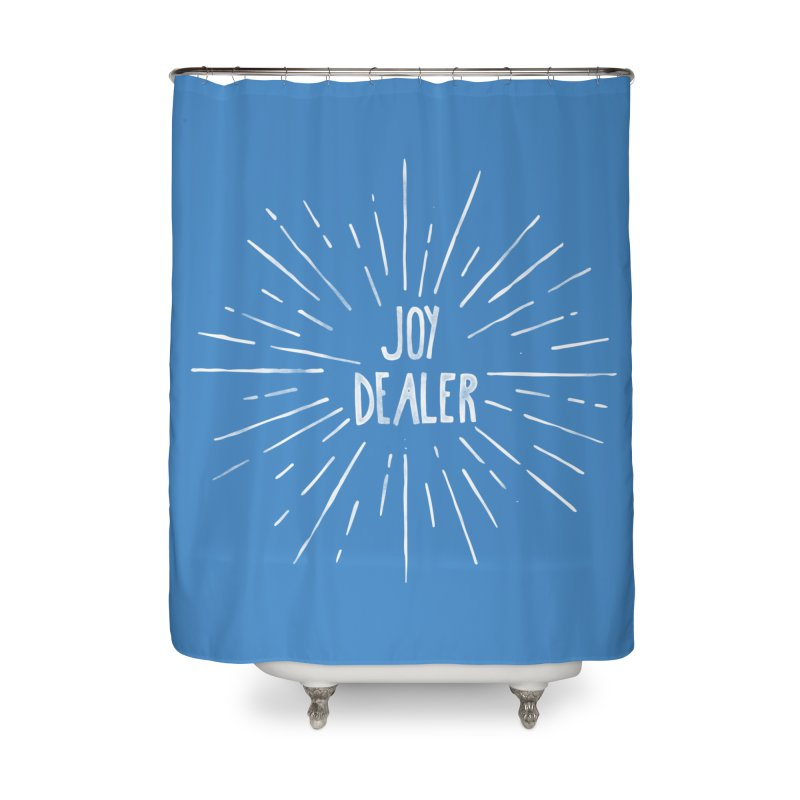 Joy Dealer Home Shower Curtain by Hello Happiness!