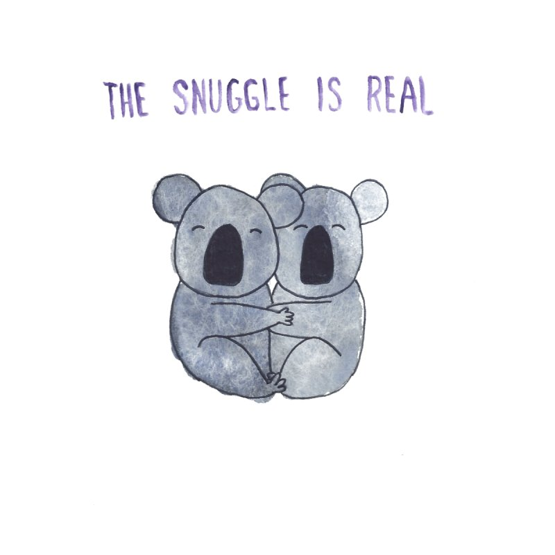 The Snuggle is Real Women's T-Shirt by Hello Happiness!