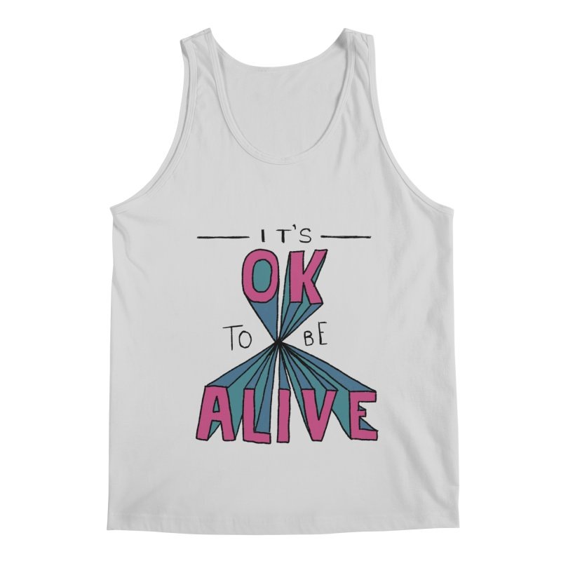 It's OK to Be Alive Men's Regular Tank by Hello Happiness!