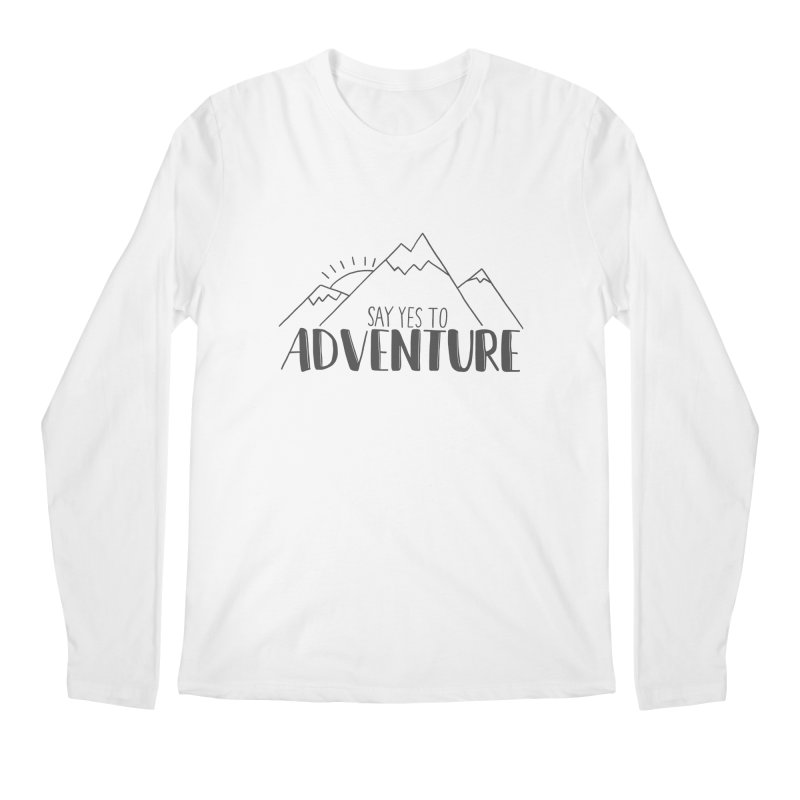 Say Yes to Adventure Men's Regular Longsleeve T-Shirt by Hello Happiness!