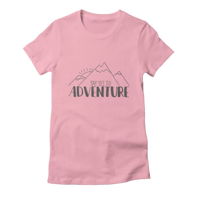 Say Yes to Adventure Women's Fitted T-Shirt by Hello Happiness!