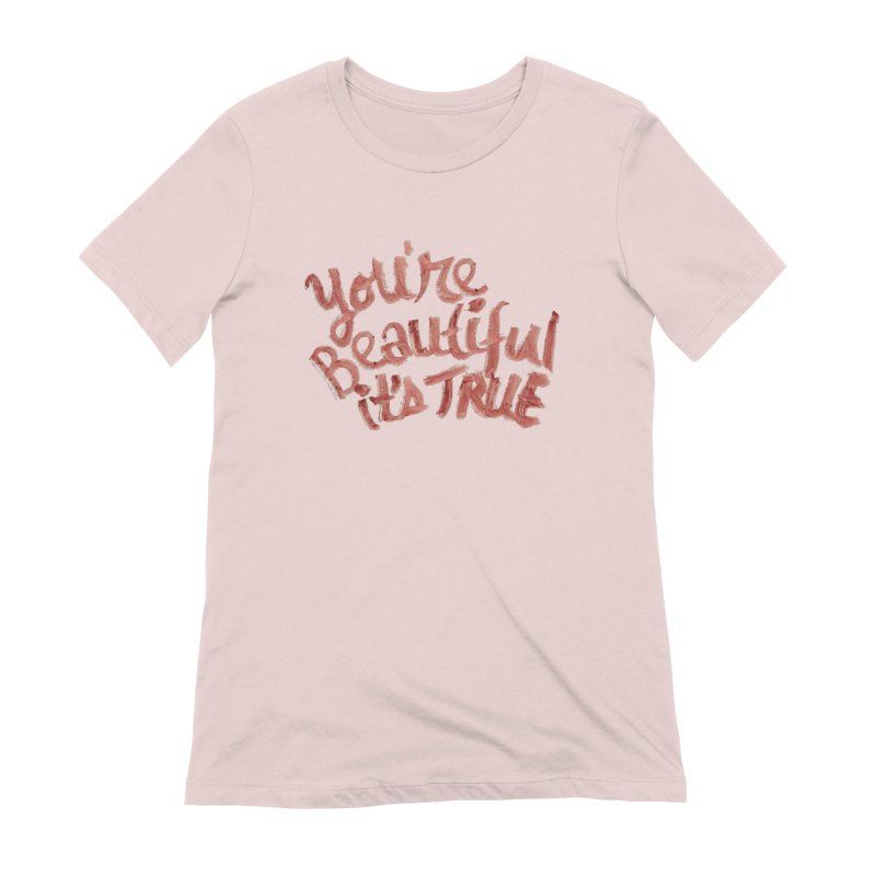 your beautiful... in Women's Extra Soft T-Shirt Soft Pink by MIREYA