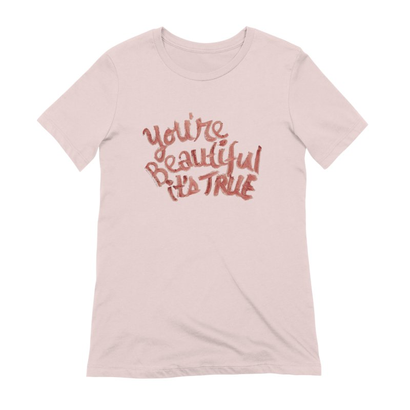 your beautiful... Women's Extra Soft T-Shirt by MIREYA