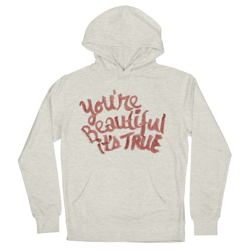 your beautiful... in Women's French Terry Pullover Hoody Heather Oatmeal by MIREYA
