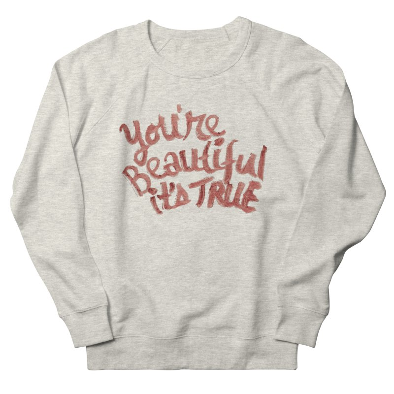 your beautiful... Women's French Terry Sweatshirt by MIREYA