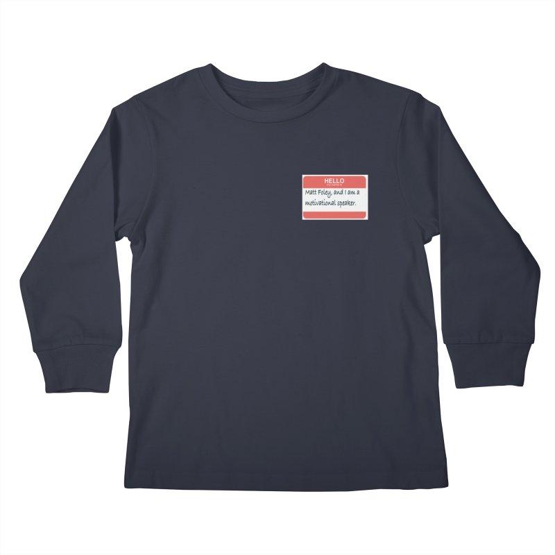 My name is Matt Foley Kids Longsleeve T-Shirt by henryx4's Artist Shop