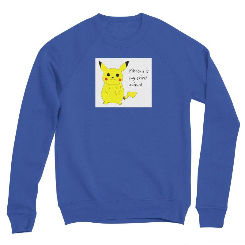 Pikachu is my spirit animal. Men's Sweatshirt by henryx4's Artist Shop
