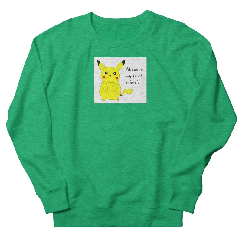 Pikachu is my spirit animal. Women's Sweatshirt by henryx4's Artist Shop