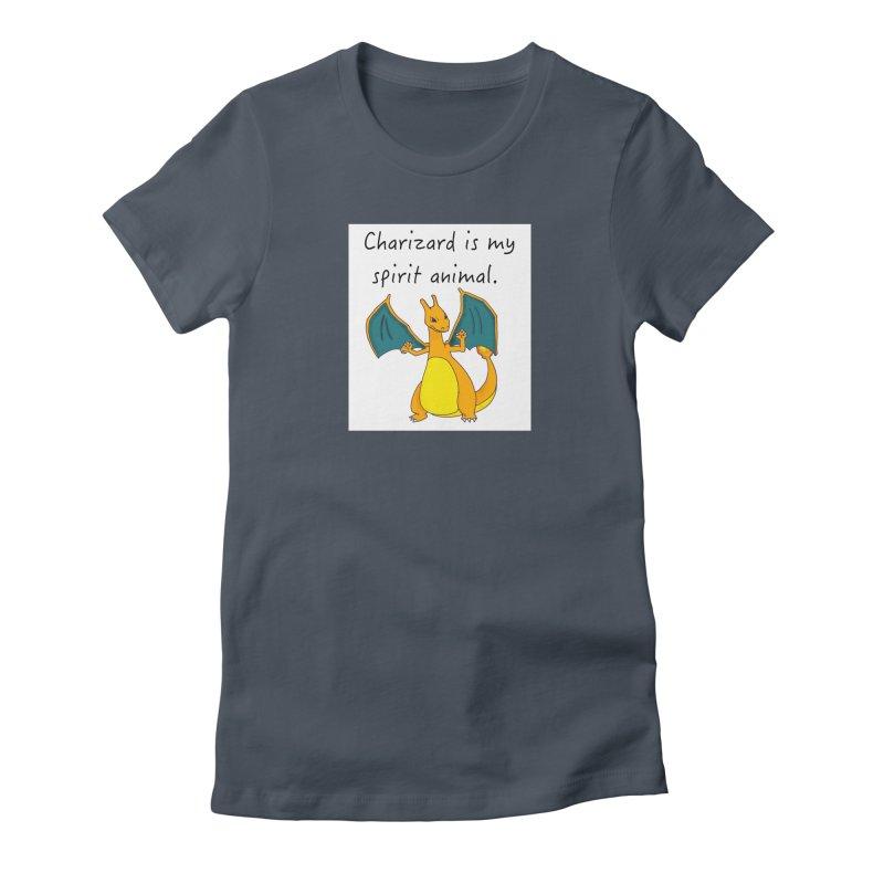 Charizard is my spirit animal Women's T-Shirt by henryx4's Artist Shop