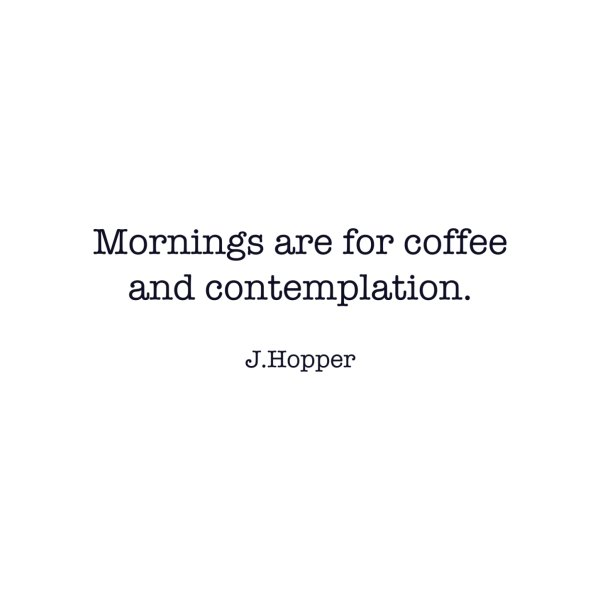 image for Mornings are for coffee and contemplation
