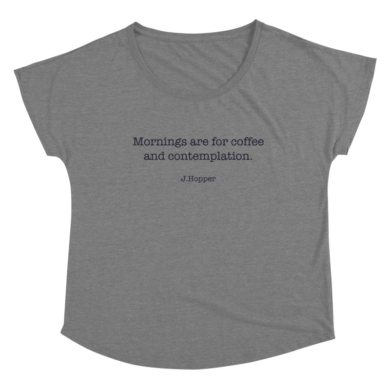 Mornings are for coffee and contemplation Women's Scoop Neck by henryx4's Artist Shop