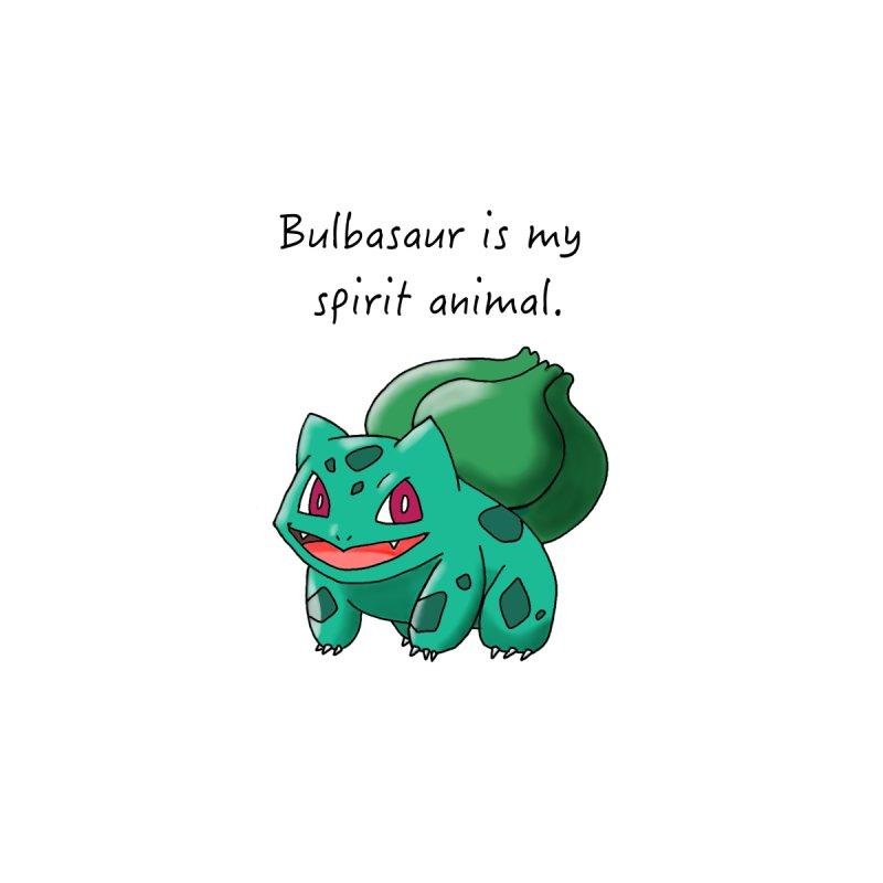 Bulbasaur is my spirit animal. Kids Pullover Hoody by henryx4's Artist Shop