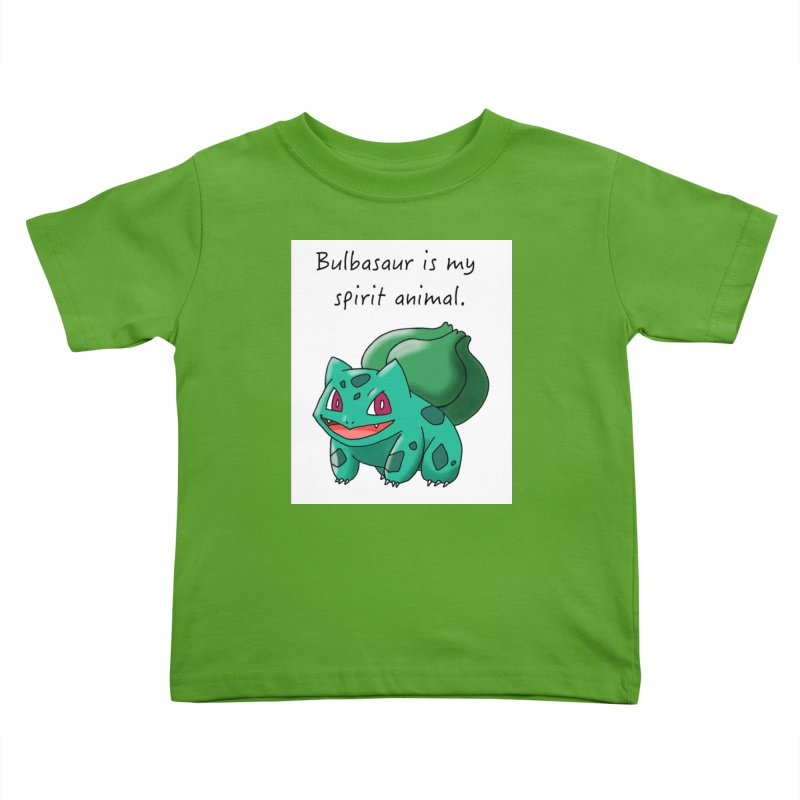 Bulbasaur is my spirit animal. Kids Toddler T-Shirt by henryx4's Artist Shop