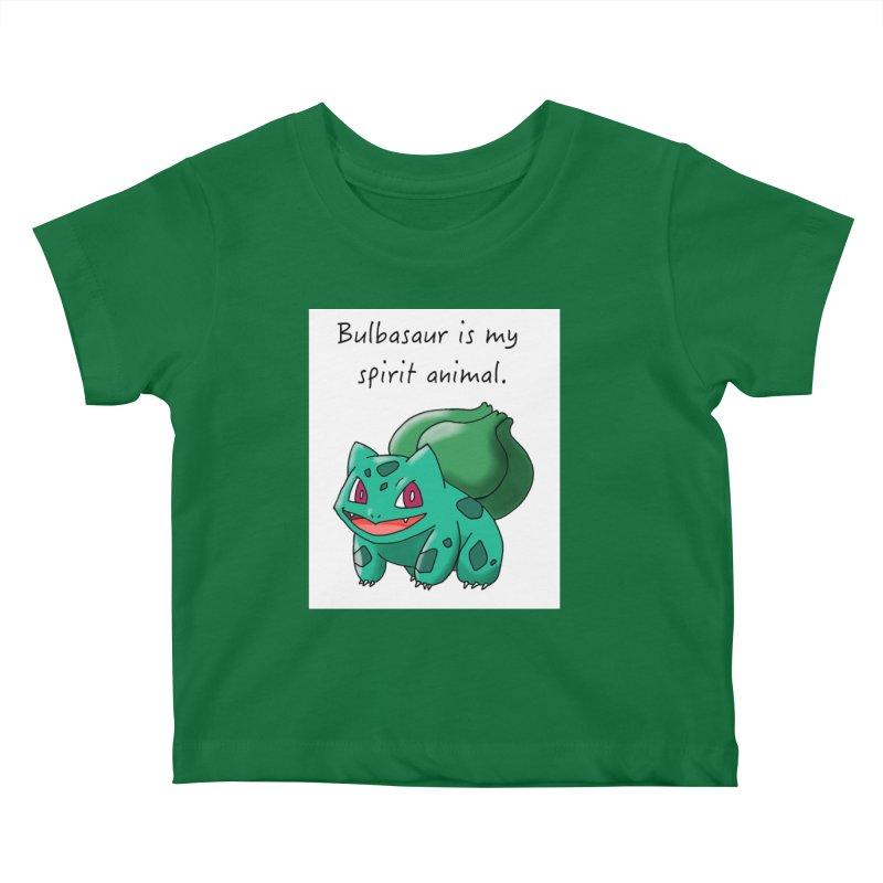 Bulbasaur is my spirit animal. Kids Baby T-Shirt by henryx4's Artist Shop