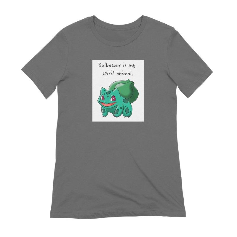 Bulbasaur is my spirit animal. Women's T-Shirt by henryx4's Artist Shop