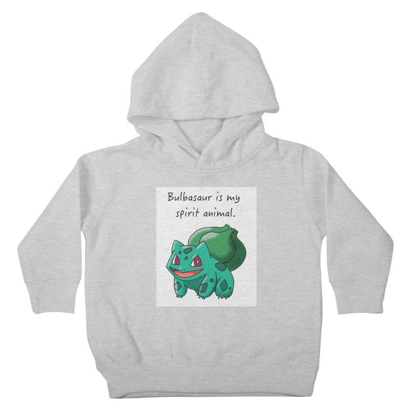Bulbasaur is my spirit animal. Kids Toddler Pullover Hoody by henryx4's Artist Shop