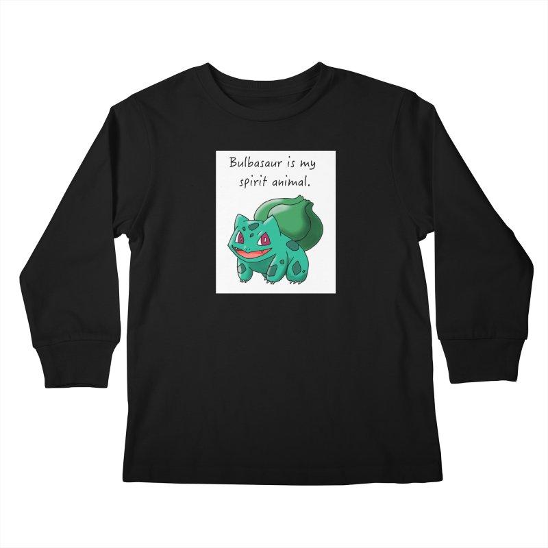 Bulbasaur is my spirit animal. Kids Longsleeve T-Shirt by henryx4's Artist Shop