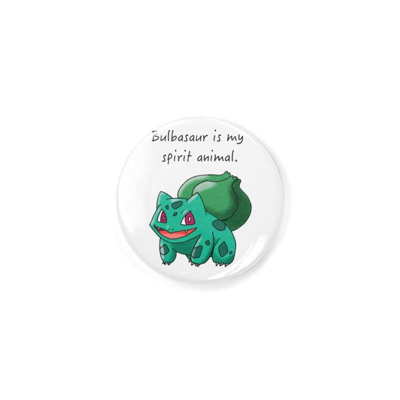 Bulbasaur is my spirit animal. Accessories Button by henryx4's Artist Shop