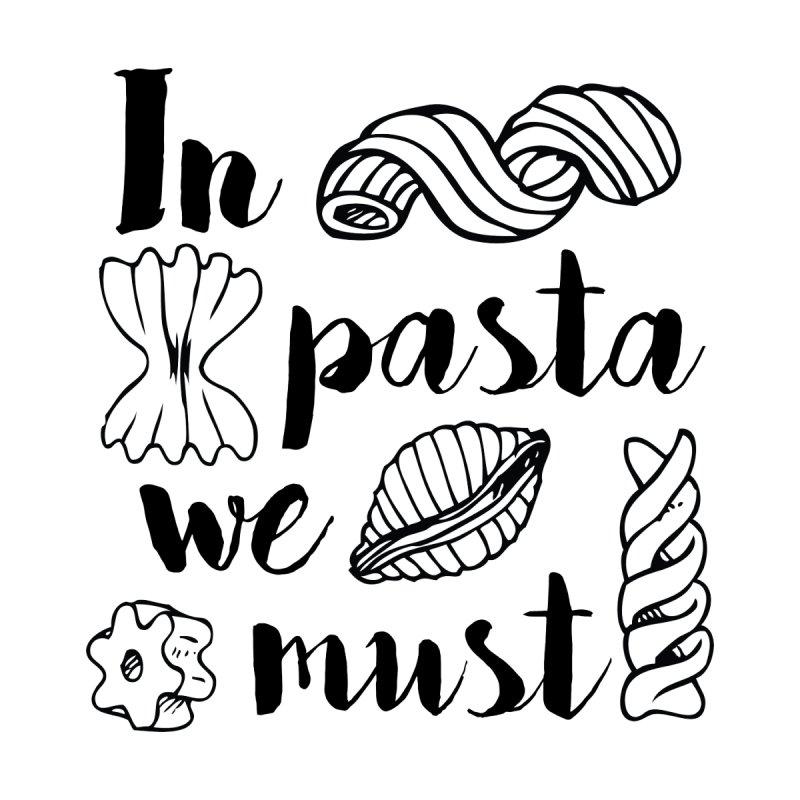 In pasta we must  by Herb&Herd Gift Shop
