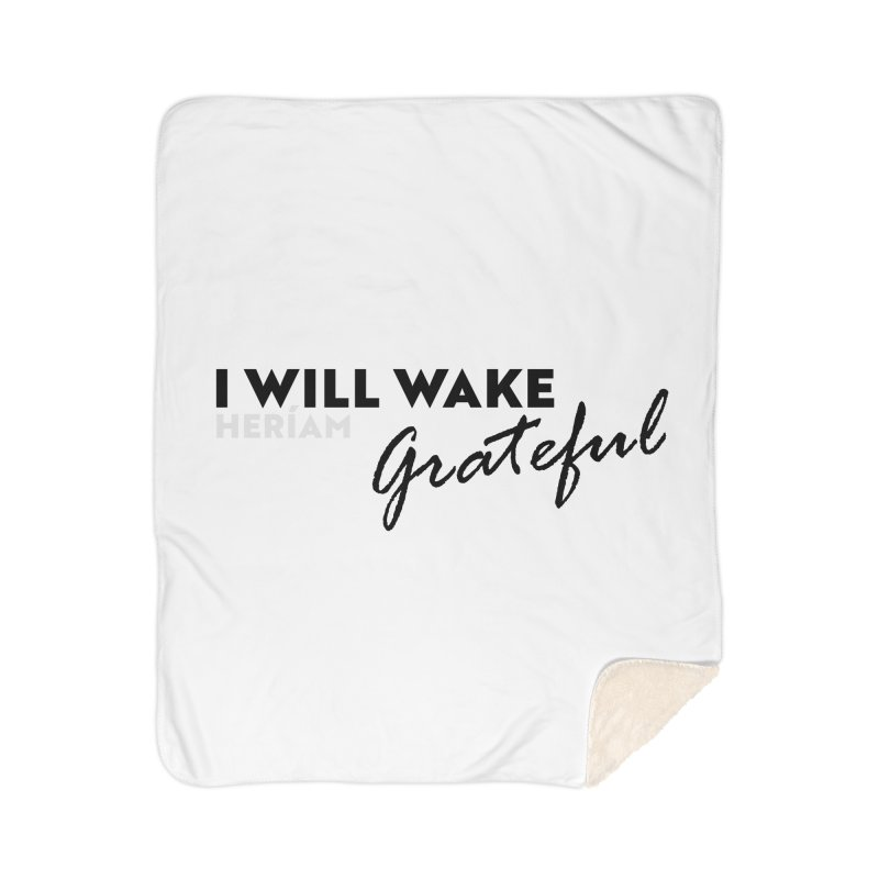 I Will Wake Grateful Home Sherpa Blanket Blanket by HERÍAM's Artist Shop