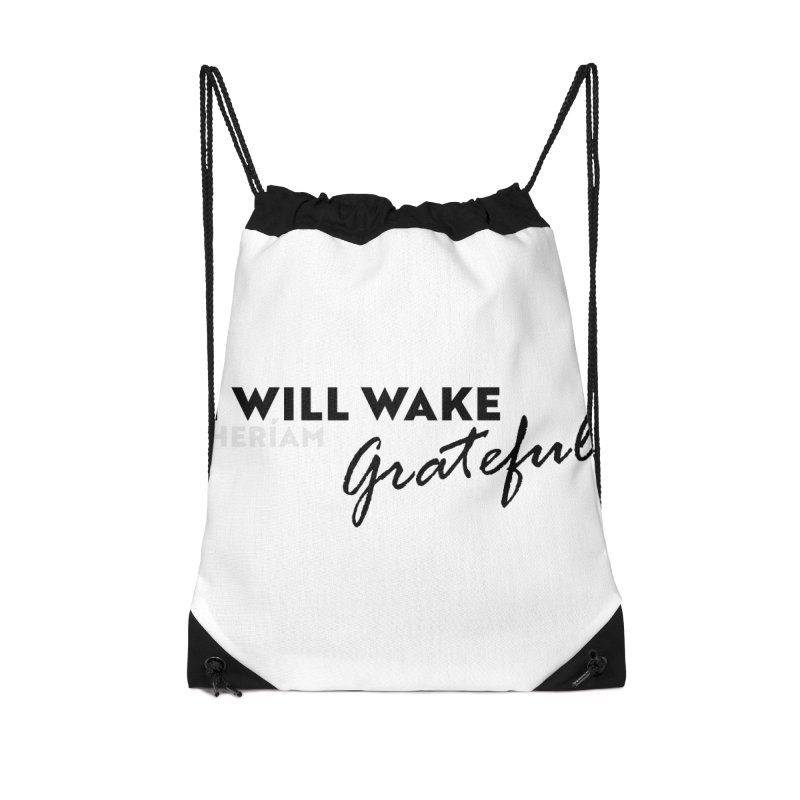 I Will Wake Grateful Accessories Drawstring Bag Bag by HERÍAM's Artist Shop