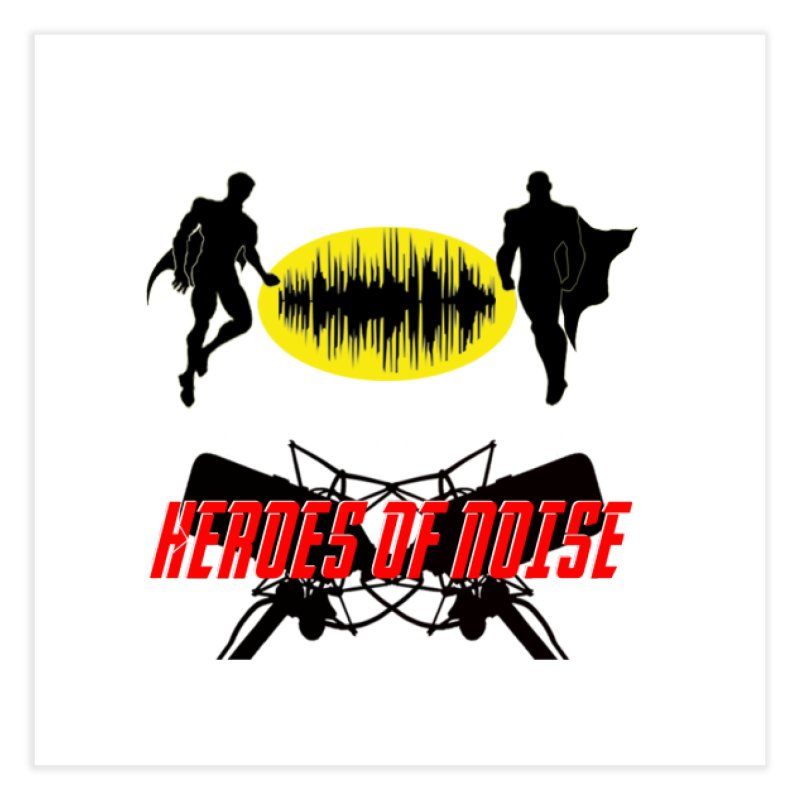 Heroes of Noise Podcast Logo Home Fine Art Print by Heroes of Noise Artist Shop