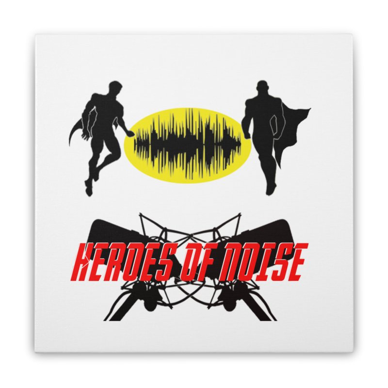 Heroes of Noise Podcast Logo Home Stretched Canvas by Heroes of Noise Artist Shop