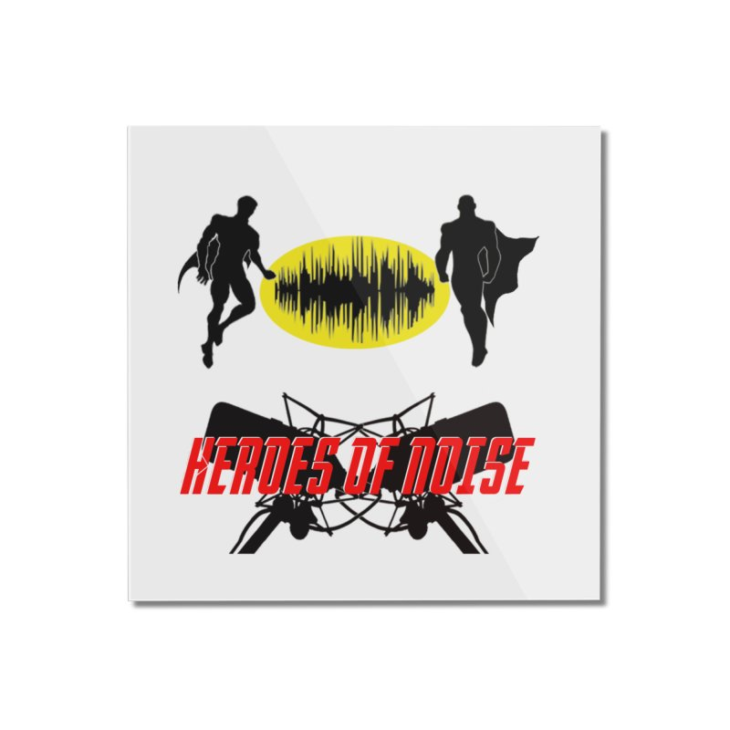 Heroes of Noise Podcast Logo Home Mounted Acrylic Print by Heroes of Noise Artist Shop