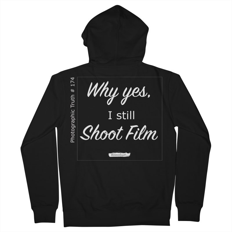 Why yes, I still Shoot Film Men's French Terry Zip-Up Hoody by Hidden Light