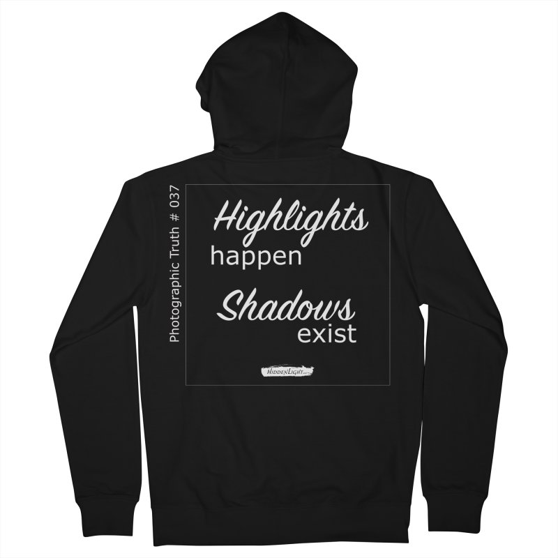 Highlights Happen, Shadows Exist Women's French Terry Zip-Up Hoody by Hidden Light