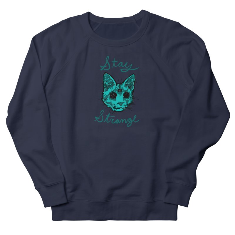 stay strange Men's Sweatshirt by The Art Shop of HiddenStash
