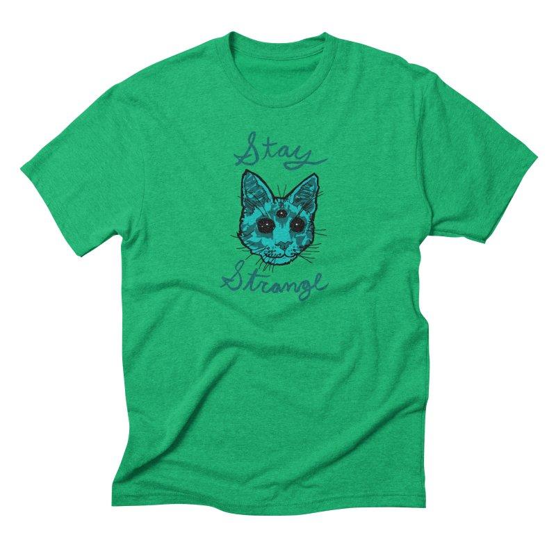 stay strange Men's Triblend T-shirt by The Art Shop of HiddenStash