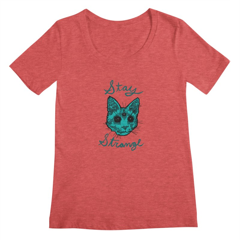 stay strange Women's Scoopneck by The Art Shop of HiddenStash