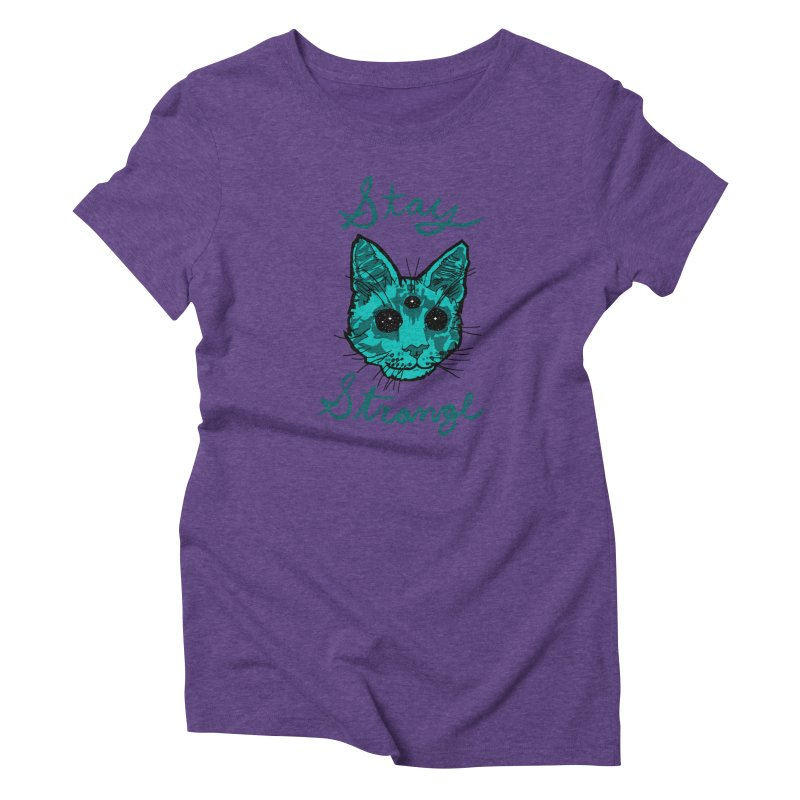 stay strange Women's Triblend T-shirt by The Art Shop of HiddenStash