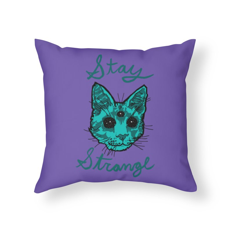 stay strange Home Throw Pillow by The Art Shop of HiddenStash