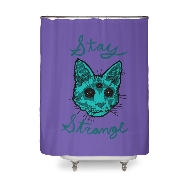 stay strange Home Shower Curtain by The Art Shop of HiddenStash