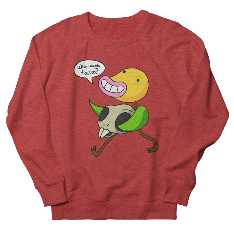 Who wants tacos? Women's Sweatshirt by High 5 Toons Store